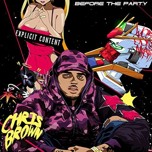 Chris brown   before the party mixtape