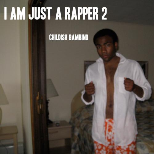 Childish gambino   i am just a rapper 2