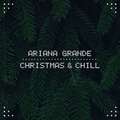 Ariana grande   christmas   chill ep