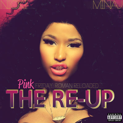 Nicki minaj   pink friday roman reloaded   the re up