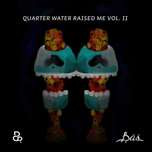 Bas   quarter water raised me vol. ii