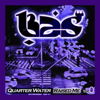 Bas   quarter water raised me