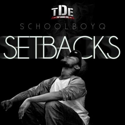 Schoolboy q   setbacks