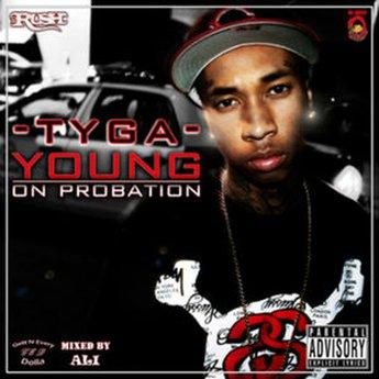 Tyga   young on probation