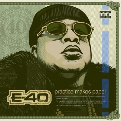 E 40   practice makes paper