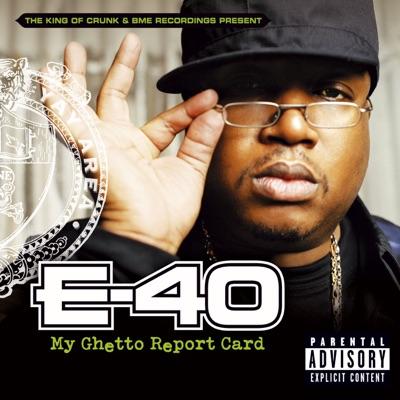 E 40   my ghetto report card