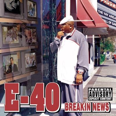E 40   breakin  news