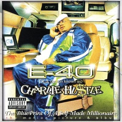 E 40   charlie hustle the blueprint of a self made millionaire