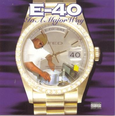 E 40   in a major way