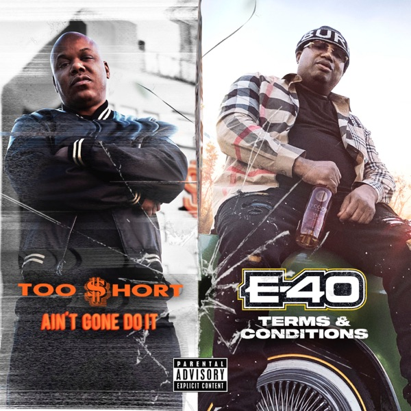 E 40   too short   ain t gone do it  terms and conditions