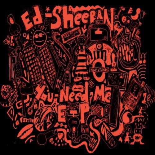 Ed sheeran   you need me ep